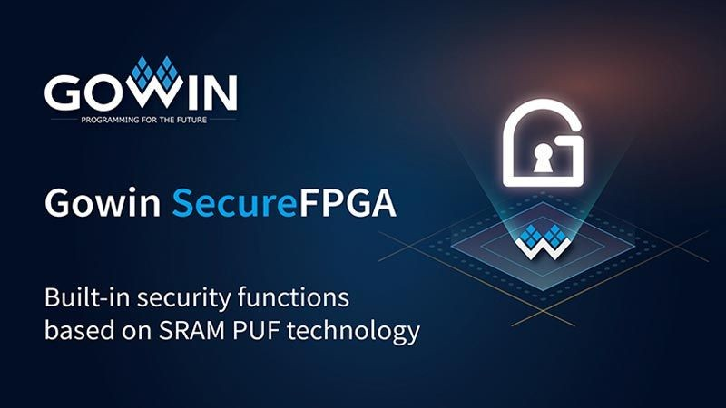 GOWIN SEMICONDUCTOR INTRODUCES THEIR LATEST FPGA PRODUCT LINE WITH BUILT-IN SECURITY